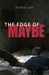 The Edge of Maybe