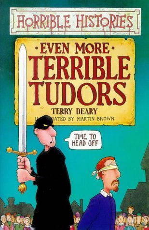 Even More Terrible Tudors (Horrible Histories)