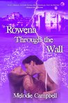 Rowena Through the Wall (Land's End, #1)
