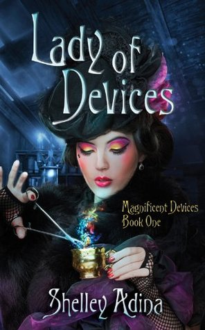 Lady of Devices by Shelley Adina