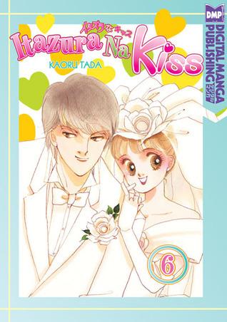 Itazura Na Kiss, Volume 6 (Itazura Na Kiss, #6)