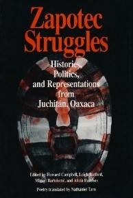 Zapotec Struggles: Histories, Politics, and Representations from Juchitan, Oaxaca (Smithsonian Series in Ethnographic Inquiry)