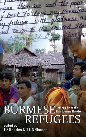 Burmese Refugees: Letters from the Thai-Burma Border