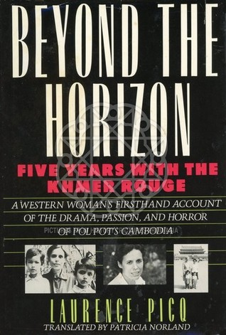 Beyond the Horizon: Five Years With the Khmer Rouge