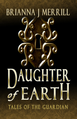 Daughter of Earth by Brianna J. Merrill