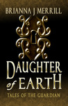 Daughter of Earth (Tales of the Guardian #2)