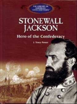 Stonewall Jackson: Hero of the Confederacy
