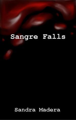 Sangre Falls by Sandra Madera