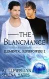 The Blancmange (Elemental Superpowers, #2)