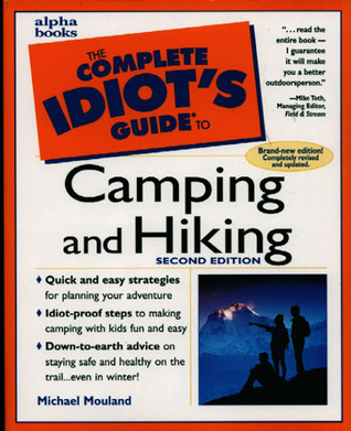 The Complete Idiot's Guide to Camping & Hiking by Michael Mouland