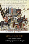 Islam and the Crusades: The Writings of Usama ibn Munqidh
