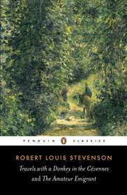 Ebook Travels with a Donkey in the Cevennes; The Amateur Emigrant by Robert Louis Stevenson PDF!
