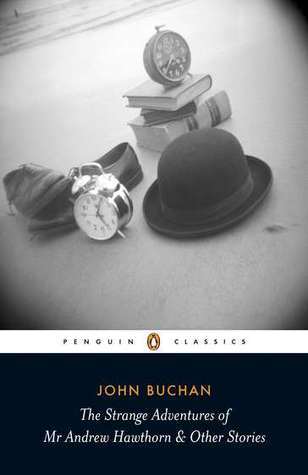 The Strange Adventures of Mr Andrew Hawthorn by John Buchan