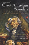 A Treasury of Great American Scandals: Tantalizing True Tales of Historic Misbehavior by the Founding Fathers and Others Who Let Freedom Swing
