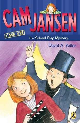 Cam Jansen and the School Play Mystery (Cam Jansen Mysteries, #21)