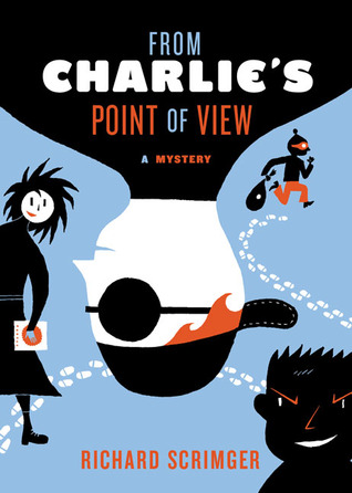 From Charlie's Point of View by Richard Scrimger