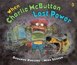 When Charlie McButton Lost Power by Suzanne Collins