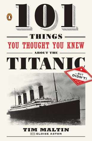 101 Things You Thought You Knew About the Titanic . . . but Didn't! por Tim Maltin EPUB MOBI