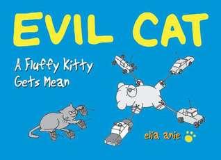 Ebook Evil Cat: A Fluffy Kitty Gets Mean by Elia Anie PDF!