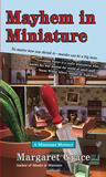 Mayhem in Miniature (Miniature Mystery, #2)