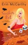 Sucker Bet by Erin McCarthy