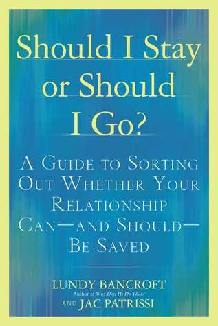 Should I Stay or Should I Go?: A Guide to Working Out Whether Your Relationship Can--and Should--be Saved