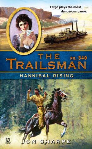 Hannibal Rising (The Trailsman #340)