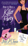 How to Host a Killer Party (Party Planning, #1)