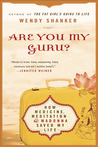 Are You My Guru?: How Medicine, Meditation & Madonna Saved My Life