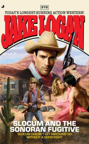 Slocum and the Sonoran Fugitive (Slocum, #372)