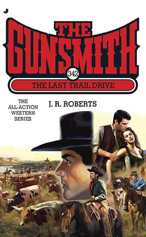 The Last Trail Drive (The Gunsmith, #342)