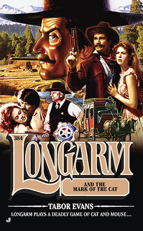 Lonagarm and the Mark of the Cat (Longarm, #384)