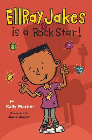 EllRay Jakes Is a Rock Star by Sally Warner