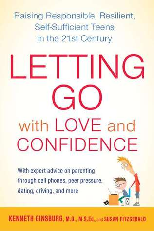 Letting Go with Love and Confidence by Kenneth R. Ginsburg