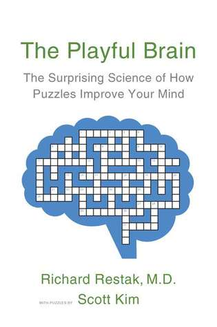 The Playful Brain: The Surprising Science of How Puzzles Improve Your Mind