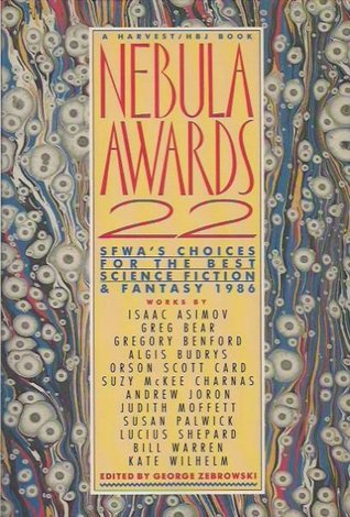 Nebula Awards 22: SFWA's Choices for the Best Science Fiction and Fantasy 1986