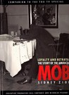Loyalty and Betrayal: The Story of the American Mob: With Interviews from the Fox Broadcasting Company Special