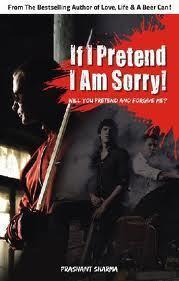 If I Pretend I Am Sorry! : Will You Pretend And Forgive Me?
