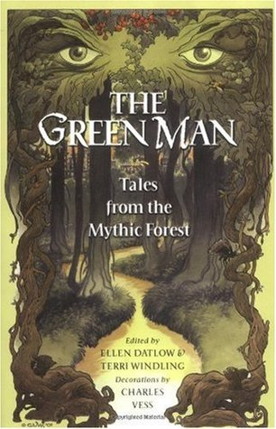 The Green Man: Tales from the Mythic Forest(Mythic Fiction 1)