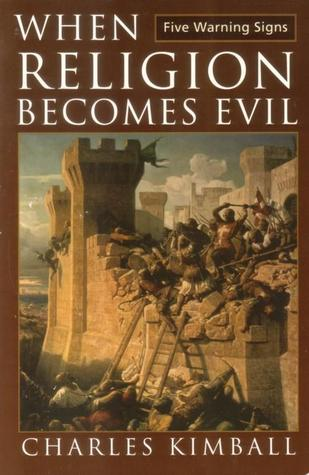 When Religion Becomes Evil by Charles Kimball