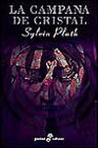 La campana de cristal by Sylvia Plath