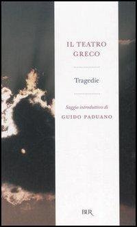Il teatro greco. Tragedie