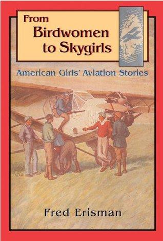 From Birdwomen to Skygirls by Fred Erisman