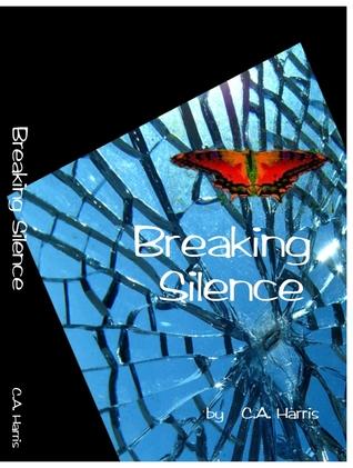 Breaking Silence by C.A. Harris