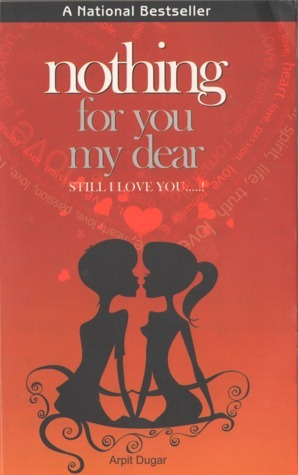 Nothing For You My Dear, Still I Love You !