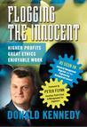 Flogging the Innocent: Higher Profits / Great Ethics / Enjoyable Work