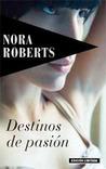 Destinos de pasión by Nora Roberts