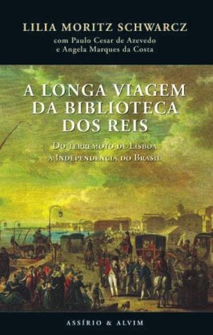 A Longa Viagem da Biblioteca dos Reis: Do terremot...