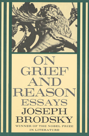 On Grief And Reason Essays By Joseph Brodsky  Essay On Good Health also Online Bibliography Mla  My First Day Of High School Essay