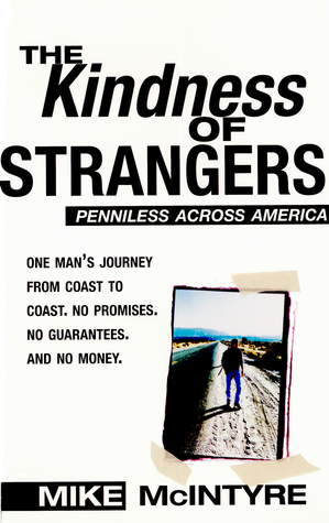 The Kindness of Strangers by Mike  McIntyre